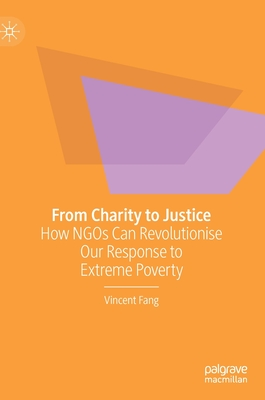 From Charity to Justice: How Ngos Can Revolutionise Our Response to Extreme Poverty