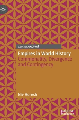 Empires in World History: Commonality, Divergence and Contingency