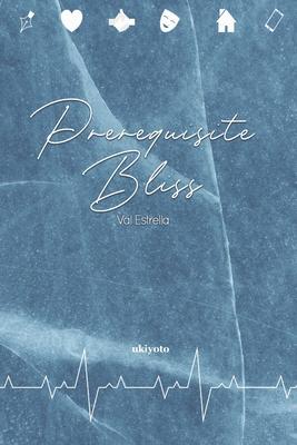 Prerequisite Bliss