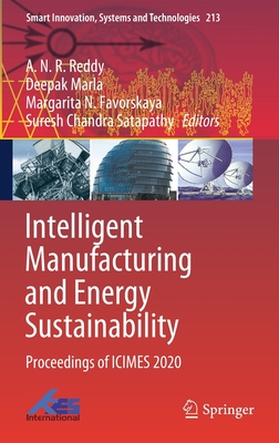 Intelligent Manufacturing and Energy Sustainability: Proceedings of Icimes 2020