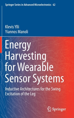 Energy Harvesting for Wearable Sensor Systems: Inductive Architectures for the Swing Excitation of the Leg
