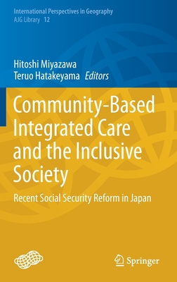 Community-Based Integrated Care and the Inclusive Society: Recent Social Security Reform in Japan