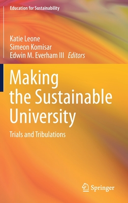 Making the Sustainable University: Trials and Tribulations