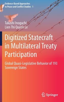 Digitized Statecraft in Multilateral Treaty Participation: Global Quasi-Legislative Behavior of 193 Sovereign States