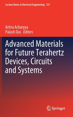 Advanced Materials for Future Terahertz Devices, Circuits and Systems