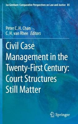 Civil Case Management in the Twenty-First Century: Court Structures Still Matter