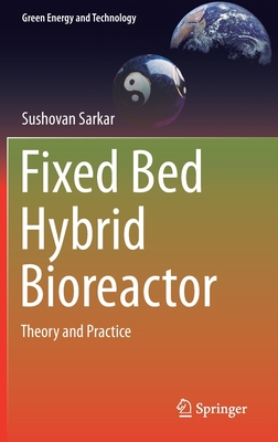 Fixed Bed Hybrid Bioreactor: Theory and Practice