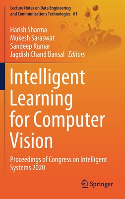 Intelligent Learning for Computer Vision: Proceedings of Congress on Intelligent Systems 2020