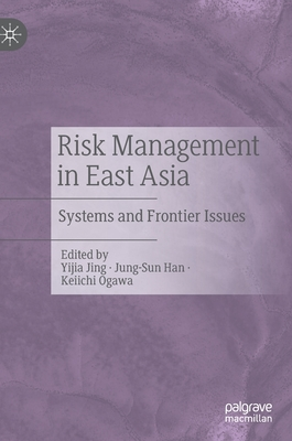 Risk Management in East Asia: Systems and Frontier Issues