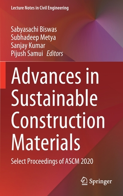 Advances in Sustainable Construction Materials: Select Proceedings of Ascm 2020