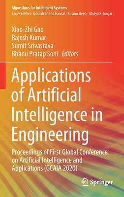 Applications of Artificial Intelligence in Engineering: Proceedings of First Global Conference on Artificial Intelligence and Applications (Gcaia 2020)