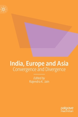 India, Europe and Asia: Convergence and Divergence
