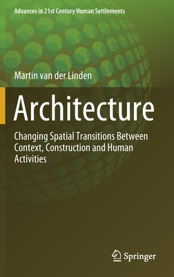 Architecture: Changing Spatial Transitions Between Context, Construction and Human Activities