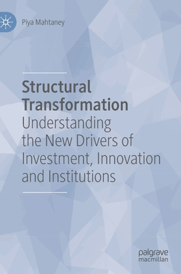 Structural Transformation: Understanding the New Drivers of Investment, Innovation and Institutions