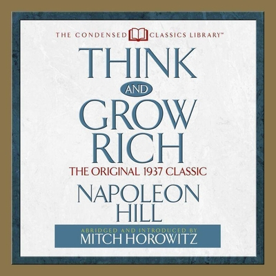 Think and Grow Rich: The Original 1937 Classic
