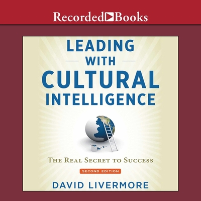 Leading with Cultural Intelligence, Second Editon: The Real Secret to Success