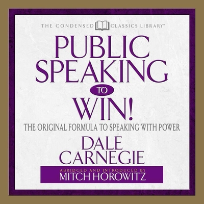 Public Speaking to Win Lib/E: The Original Formula to Speaking with Power (Abridged)