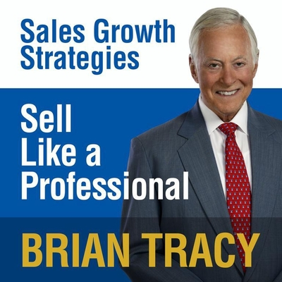 Sell Like a Professional: Sales Growth Strategies