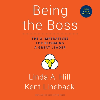 Being the Boss Lib/E: The 3 Imperatives for Becoming a Great Leader
