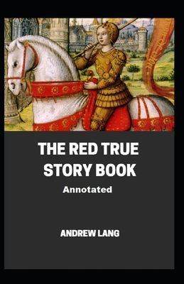 The Red True Story Book Annotated