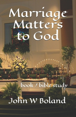 Marriage Matters to God