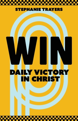 Win: Daily Victory in Christ