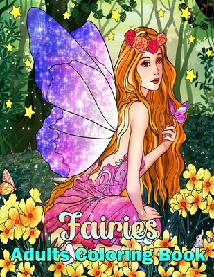 Fairies Adults Coloring Book: Fun Pages to Color for Girls, Teens and Beginner Adults
