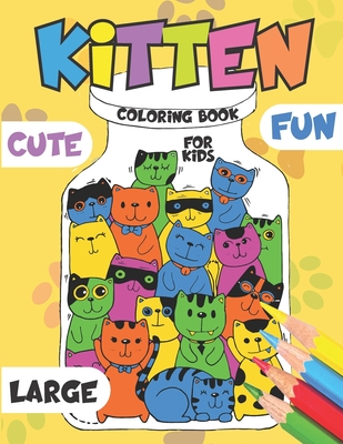 Kitten Coloring Book for Kids: Boys, Girls and Teens/30 Pages with Funny and Sweet Cats/Big Size