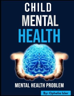 Child's Mental Health: Mental Health Problem