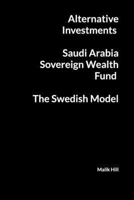 Alternative Investments, Saudi Arabia Sovereign Wealth Fund, The Swedish Model