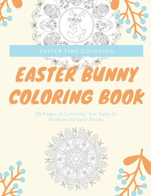 Easter Bunny Coloring Book: 30 Pages of Coloring! For Ages 3+