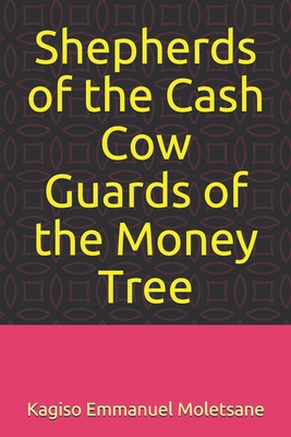 Shepherds of the Cash Cow, Guards of the Money tree.