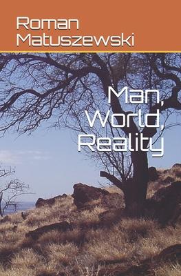 Man, World, Reality