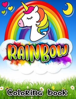 Rainbow Coloring Book: Natural Beautiful Rainbow Scene With Blue Sky, Unicorn, Kids Playground, River, Fisherman, Sunset and Many More For Teens Kids, Girls and Toddlers