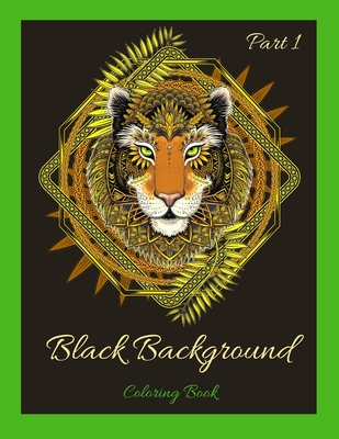 Black Background Coloring Book Part 1: Coloring Book For Adults With Black Background- Adult Scratch Art Book-25 Amazing Illustrations for Relaxation-