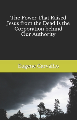 The Power That Raised Jesus from the Dead Is the Corporation behind Our Authority