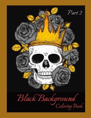 Black Background Coloring Book Part 2: Art Therapy Coloring Book for Adults with Black Background- Scratch Books for Adults- Animals Coloring Book Adult-