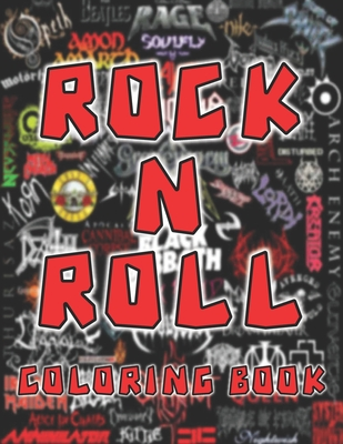 Rock N Roll Coloring Book: Legendary Heavy Metal Rock Bands Coloring Book For Fans Adults, Teens Stress Relief Gift (Adult Coloring Book Acclaimed Artist Inspired)