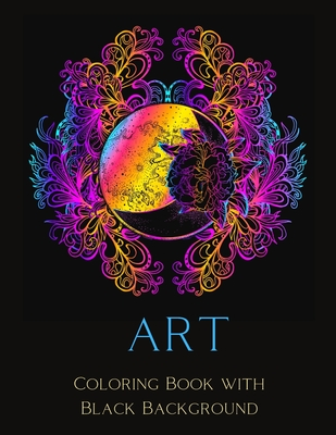 Art Coloring Book with Black Background: 25 Unique Animal Designs and Stress Relieving Illustrations for Adults- Coloring Book Black Background Mix-
