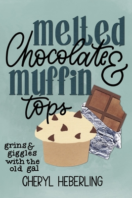 Melted Chocolate and Muffin Tops: grins and giggles with the old gal...
