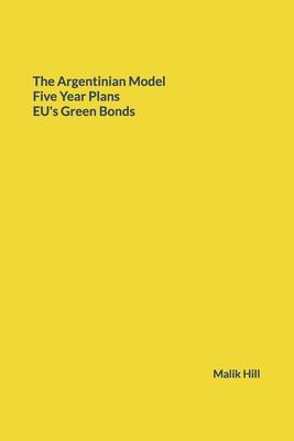 The Argentinian Model, Five Year Plans, EU's Green Bonds
