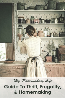 My Homemaking Life: Guide To Thrift, Frugality, & Homemaking: Tips For Organising Home
