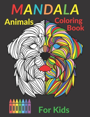 Mandala Animals Coloring Book For Kids: 50 Animal Mandalas for Children from 8 years. Coloring Book With Easy And Relaxing Coloring Pages with ... Owls, Elephants, Dogs, Cats, and Many More!