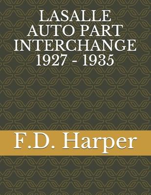 Lasalle Auto Part Interchange 1927 - 1935