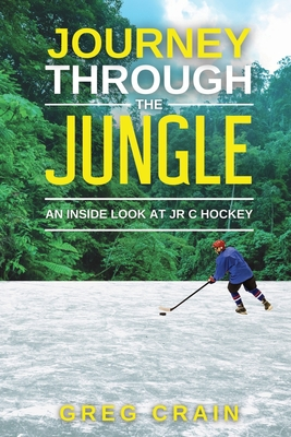 Journey Through The Jungle: An Inside Look at JR C Hockey