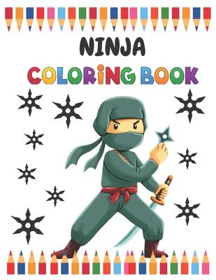 Ninja Coloring Book: High Quality Ninja Coloring Book, Children Coloring Book