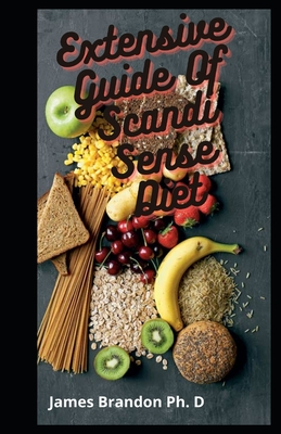 Extensive Guide Of Scandi Sense Diet: Fine and Tasty For Weght Lost, TO Fight Pain and Inflamation