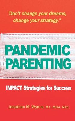 Pandemic Parenting: IMPACT Strategies for Success