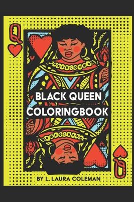 Black Queen Coloring Book: A Melanin-Filled Coloring Book for people of color!
