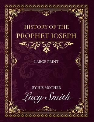 History of the Prophet Joseph - Large Print
